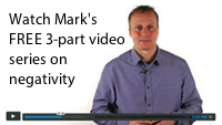 Mark's Video Series on Negativity