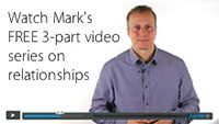 Mark's Video Series on Relationships