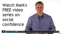 Mark's Video Series on Social Confidence